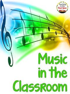 Music in the Classroom-Ways to incorporate music into your classroom to support the learning environment.