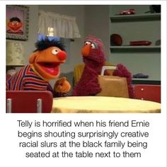 "Ernie won't allow ""those people"" to ruin his meal : bertstrips"