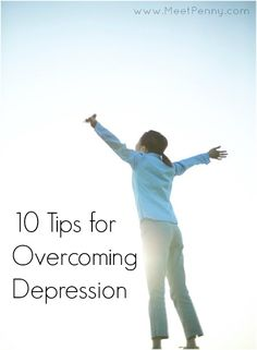 """10 Tips for Overcoming Depression - REAL tips for overcoming your depression. Not the typical, """"Smile, you'll feel better"""" stuff."""