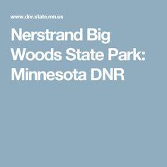 Nerstrand Big Woods State Park: Minnesota DNR