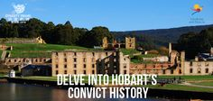 Delve into Hobart's convict history.  Take the seaplane to Port Arthur for the chance to see the wild Tasman Peninsula. Make sure to pick up a convict card and follow the story through the imposing structures. Closer to the CBD, only 30 minutes away, discover Richmond, with convict roots and now gateway to some of Tasmania's finest wine-growing areas.
