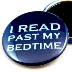 Bedtime? For me, bedtime is when I stop reading on the couch and start reading in bed! Lol