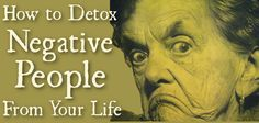 How to Detox Negative People From Your Life | Oomphify | Online Lifestyle Magazine