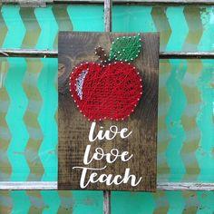 Apple String Art Teacher Appreciation Sign Live Love Teach