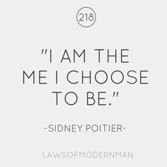 i am the me i choose to be // sidney poitier