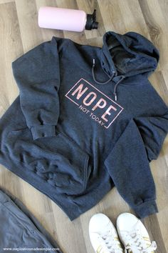 DIY Nope, Not Today Sweatshirt with the Cricut Maker and EasyPress