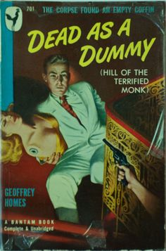 DEAD AS A DUMMY by Geoffrey Homes, cover artist Ray Johnson. Copyright 1949. Bantam Books
