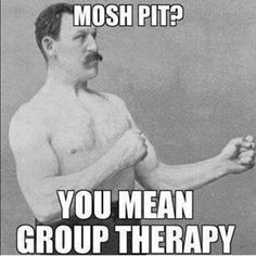 Release your tension in a mosh pit.