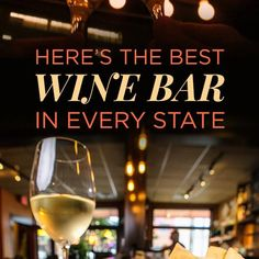 The Best Wine Bar In Every State For When You Want To Get Classy Drunk