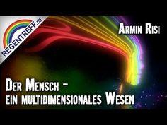 Der Mensch: Ein multidimensionales Wesen - Armin Risi