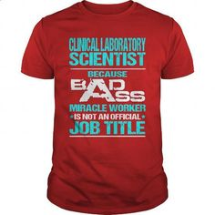 CLINICAL LABORATORY SCIENTIST - BADASS T3 - #long #mens shirts. ORDER NOW => https://www.sunfrog.com/LifeStyle/CLINICAL-LABORATORY-SCIENTIST--BADASS-T3-Red-Guys.html?id=60505