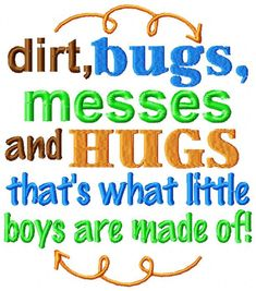 Instant Download: Dirt, Bugs, Messes and Hugs That's What Little Boys are Made Of Embroidery Design by ChickpeaEmbroidery on Etsy