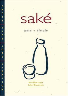 Sake Pure + Simple by Griffith Frost http://www.amazon.com/dp/188065637X/ref=cm_sw_r_pi_dp_RzqXub0S90ZB4
