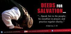 perbuatan untuk keselamatan ... berbicara adil kepada orang-orang:  dirikanlah shalat, dan menunaikan zakat (Al-Quran 2:83)