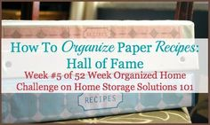 How to organize paper recipes: hall of fame from Home Storage Solutions, showing what readers who took this challenge did to get their recipes organized