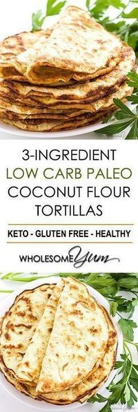 Low Carb Paleo Tortillas Recipe With Coconut Flour 3 Ingredients - If You're Looking For Easy Coconut Flour Recipes, Try Paleo Low Carb Tortillas With Coconut Flour. Only 3 Ingredients In These Keto Paleo Coconut Wraps Paleo Tortillas, Coconut Flour Tortillas, Coconut Flour Bread, Carbs In Coconut Flour, Tortillas Wraps, Recipes With Flour Tortillas, Low Carb Flour, Ketogenic Recipes, Low Carb Recipes