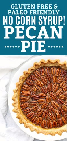 The Best Pecan Pie Recipe - This Yummy Pecan Pie Is Made Without Corn Syrup. The Filling Is Incredible And I Love All The Crust Options. Gluten Free, Dairy Free and Paleo-Friendly Pecan Pie Paleo Thanksgiving Gluten Free Thanksgiving Pie Paleo Dessert, Dessert Sans Gluten, Bon Dessert, Gluten Free Desserts, Gluten Free Recipes, Primal Recipes, Gluten Free Pecan Pie, Gluten Free Baking, Best Pecan Pie Recipe Without Corn Syrup
