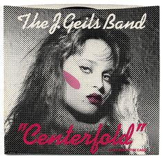 """Centerfold"" - The J. Geils Band"