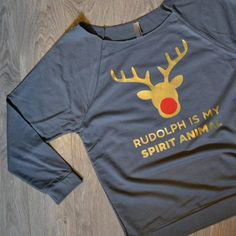 Rudolph is my Spirt Animal Shirt