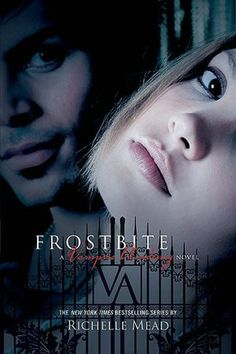 Frostbite (Vampire Academy Series #2) BY: Richelle Mead