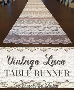 Make a Gorgeous Table Runner from Vintage Lace or left over yardage from a drapery installation.
