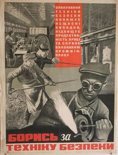 Propaganda poster. This 1932 Soviet poster above urges laborers to fight for safer work environments.