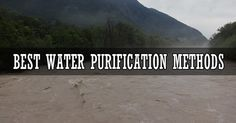 The Best Water Purification Methods