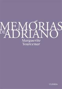 .   Dos Meus Livros: Memórias de Adriano - Marguerite Yourcenar