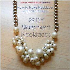 How to Make Necklaces with BIG Impact: 29 DIY Statement Necklaces