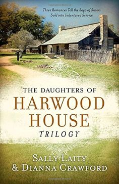 Daughters of Harwood House Trilogy:  Three Romances Tell the Saga of Sisters Sold into Indentured Service by Sally Laity http://www.amazon.com/dp/1630581577/ref=cm_sw_r_pi_dp_pIBcub0P34JZW