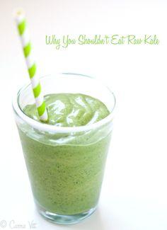 Perfect green kale smoothie... and Why You Shouldn't Eat Raw Kale