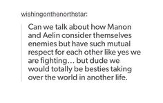 yes, this pretty much sums them, and talking about Aelin and Manon being besties taking over the world... who wouldn't love to read about it? I'm starting to hope after ToG series Sarah writes another one about Aelin, taking place in alternative world, and then another...