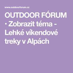 OUTDOOR FÓRUM • Zobrazit téma - Lehké víkendové treky v Alpách