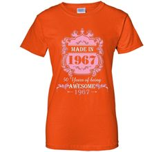 Made In 1967 T Shirt- 50 Years Old 50th Birthday Gift