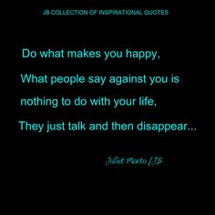 What Makes You Happy, Are You Happy, Done With Life, Say You, Inspirational Quotes, Make It Yourself, Sayings, How To Make, Inspiring Quotes
