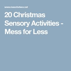 20 Christmas Sensory Activities - Mess for Less