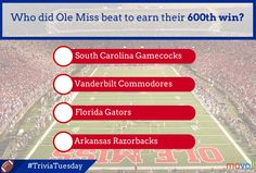 Which team did Ole Miss beat to earn their 600th win? #TriviaTuesday #OleMiss #hottytoddy