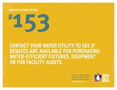 Water-Saving Device #153: Does your water utility provider offer rebates for water-efficient fixtures or audits?