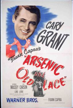 One-sheet poster depicting Cary Grant as Mortimer Brewster, and cast..Arsenic and Old Lace, 1944
