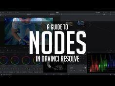 DaVinci Resolve Basics Tutorial: A Guide To Nodes