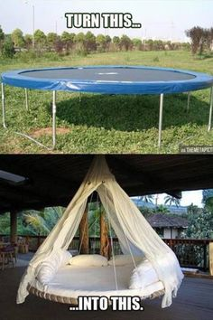 Great idea for that old trampoline