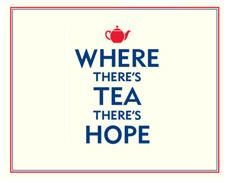 I'd Rather Have a Cup of Tea ♥: Where there's tea, there's hope