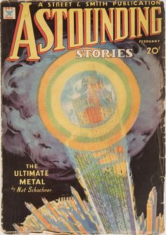 A cover gallery for Astounding Stories Pulp Magazine, Book And Magazine, Magazine Covers, Science Fiction Magazines, Science Books, Classic Sci Fi, Sci Fi Books, Journey, Comic Book Covers