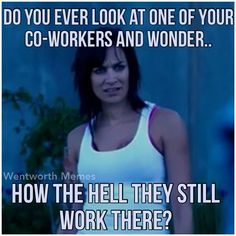 Funny Work Quotes : QUOTATION – Image : Quotes Of the day – Description Wentworth memes Sharing is Caring – Don't forget to share this quote ! Job Humor, Nurse Humor, Ecards Humor, Work Day Humor, Job Memes, Work Funnies, Life Humor, Funny Relatable Memes, Funny Quotes