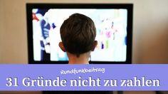 #GEZ #Rundfunkgebühr 31 Gründe den #Rundfunkbeitrag nicht zu zahlen