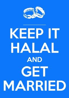 keep it halal & get married lawwl