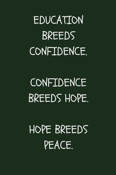 Education breeds confidence. Confidence