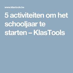 5 activiteiten om het schooljaar te starten – KlasTools