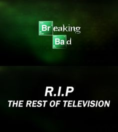 sadly it's almost time to say RIP Breaking Bad :(