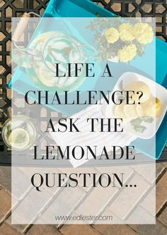 """Here's a great template for you to shift your mindset instantly when life is proving tricky.  Write on a piece of paper:  """"When life serves me a bunch of lemons, I choose to make lemonade""""  Then right underneath, insert your ACTUAL circumstance into the same structure.  """"When life serves me (X-situation) I chose to (Y-action)""""  It gives you an instant affirmation."""